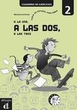 Montserrat Braso - A la una, a las dos, a las tres 2 A1.2 - Cuaderno de ejercicios.