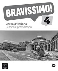 Montserrat Cañada et Arianna Catizone - Bravissimo! 4 - Corso d'italiano - Lessico e grammatica.
