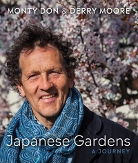 Monty Don et Derry Moore - Japanese Gardens - a journey.