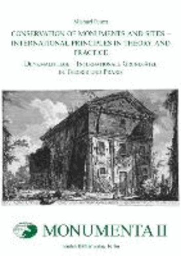 MONUMENTA II - Conservation of Monuments and Sites – International Principles in Theory and Practice / Denkmalpflege – Internationale Grundsätze in Theorie und Praxis.