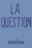 Moolinex - La question.