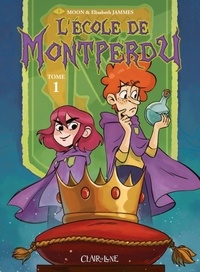 Moon et Elisabeth Jammes - L'Ecole de Montperdu Tome 1 : .