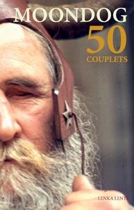 Moondog - 50 couplets - 50 distiques.