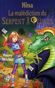 Moony Witcher - Nina Tome 3 : La malédiction du serpent à plumes.