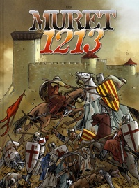 Mor - L'épopée cathare Tome 3 : Muret 1213.