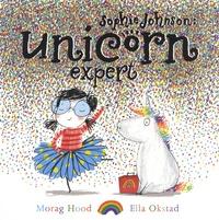 Morag Hood et Ella Okstad - Sophie Johnson: Unicorn Expert.