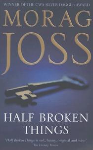 Morag Joss - Half Broken Things.