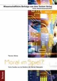 Moral im Spiel? - Werte-Transfers von der Realität in die Welt der Videospiele.