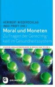 Moral und Moneten - Zu Fragen der Gerechtigkeit im Gesundheitssystem.
