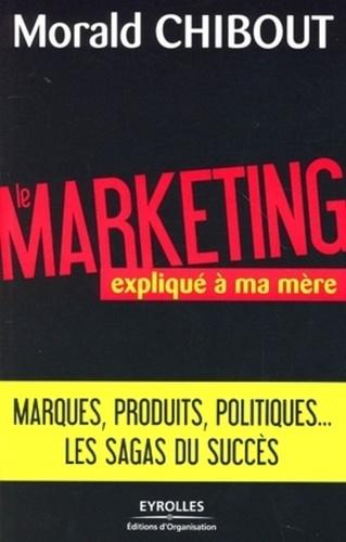 """Morald Chibout - Le marketing expliqué à ma mère - L'art du positionnement """"produits""""."""