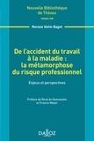 Morane Keim-Bagot - De l'accident du travail à la maladie : la métamorphose du risque professionnel - Enjeux et perspectives.