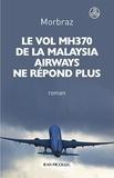 Morbraz - Le vol MH370 de la Malaysia Airways ne répond plus.