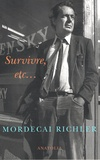 Mordecai Richler - Survivre, etc....