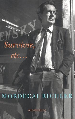 Mordecai Richler - Survivre, etc....