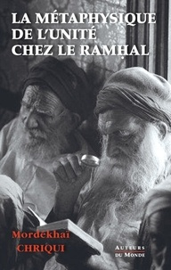Mordekhai Chriqui - La metaphysique de l'unite chez le ramhal.