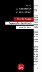 Mords-Sagen - Sagenhafte Kurzkrimis aus Sachsen.
