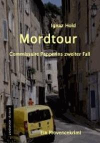 Mordtour - Commissaire Papperins zweiter Fall - ein Provencekirimi.