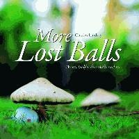 More Lost Balls - Wenn Golfer ihre Bälle suchen.