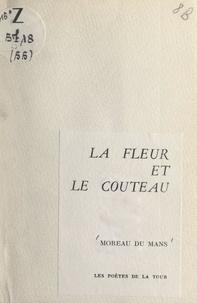 Moreau du Mans - La fleur et de couteau.