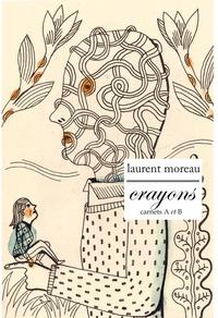 Moreau Laurent - Crayons, Carnets a et B.