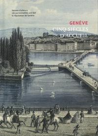Moreno Berva - Genève, cinq siècles d'accueil.