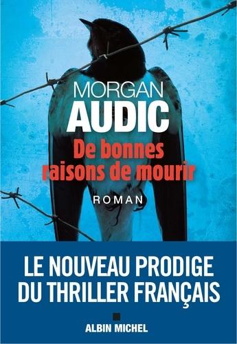 Morgan Audic - De bonnes raisons de mourir.