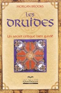 Morgan Brooks - Les druides - Un secret celtique bien gardé.