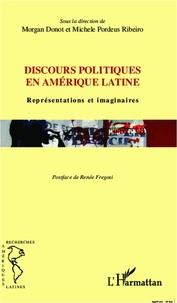 Morgan Donot et Michele Pordeus Ribeiro - Discours politiques en Amérique latine - Représentations et imaginaires.