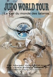 Morgan Girardeau - Judo world tour - Le tour du monde des tatamis.