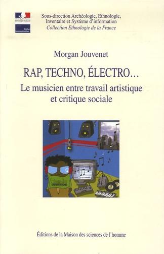 Morgan Jouvenet - Rap, techno, électro... - Le musicien entre travail artistique et critique sociale.