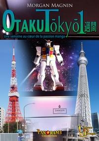 Morgan Magnin - Otaku Tōkyō isshūkan - Une semaine au cœur de la passion manga.