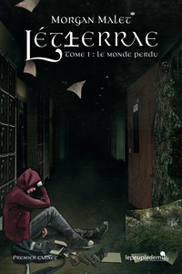 Morgan Malet - Létherrae Tome 1 : Le monde perdu.