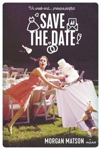 Morgan Matson - Save the date.