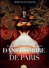 Morgan of Glencoe - La dernière geste Tome 1 : Dans l'ombre de Paris.
