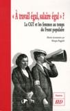 """Morgan Poggioli - """"A travail égal, salaire égal"""" ? - La CGT et les femmes au temps du Front populaire."""