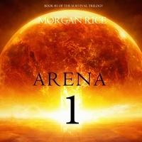 Morgan Rice et Emily Gittelman - The Survival Trilogy  : Arena 1 (Book #1 of the Survival Trilogy).