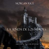 Morgan Rice et Fabio Arciniegas - El Anillo del Hechicero  : La Senda De Los Héroes (Libro #1 de El Anillo del Hechicero).