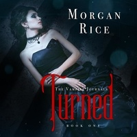 Morgan Rice et Brianna Knickerbocker - The Vampire Journals  : Turned (Book #1 in the Vampire Journals).