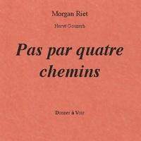 Morgan Riet - Pas pas quatre chemins.