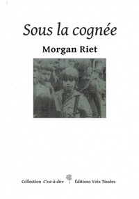 Morgan Riet - Sous la cognée.