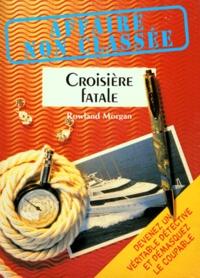 Morgan Rowland - Croisière fatale.