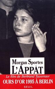 Morgan Sportès - L'appât.