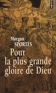 Morgan Sportès - Pour la plus grande gloire de Dieu.