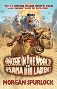Morgan Spurlock - Where in the World is Osama Bin Laden ?.