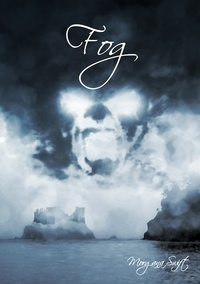 Morgana Swift et Daniel Comerci (Illustrator) - Fog.