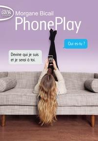 Morgane Bicail - PhonePlay Tome 1 : .