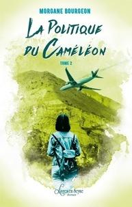 Morgane Bourgeon - La politique du caméléon.