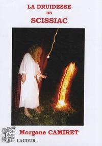 Morgane Camiret - La druidesse de Scissiac.