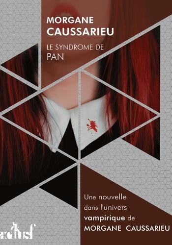 Morgane Caussarieu - Le Syndrome de Pan.