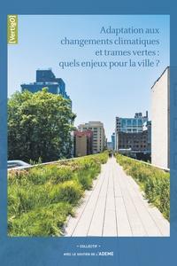 Morgane Colombert et Philippe Boudes - Adaptation aux changements climatiques et trames vertes : quels enjeux pour la ville?.